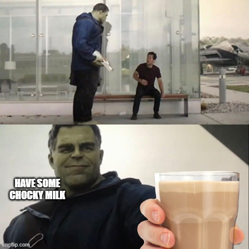 HAVE SOME CHOCKY MILK | made w/ Imgflip meme maker