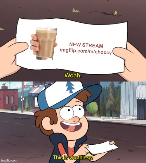 Thanks OlympianProduct for inviting my advertisement here |  NEW STREAM imgflip.com/m/choccy | image tagged in this is worthless,announcement,choccy milk,stream,olympianproduct,egos | made w/ Imgflip meme maker