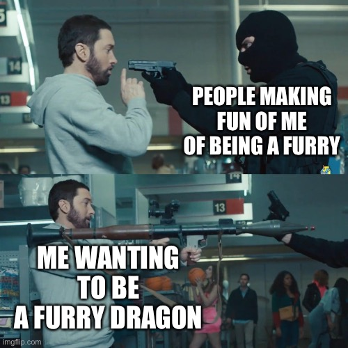 Dragons are cool I guess |  PEOPLE MAKING FUN OF ME OF BEING A FURRY; ME WANTING TO BE A FURRY DRAGON | image tagged in godzilla eminem,dragon,furry,memes | made w/ Imgflip meme maker