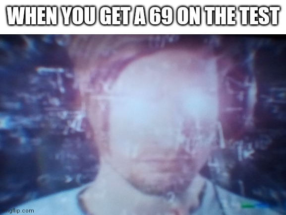 Saw this glory while vibing on youtube |  WHEN YOU GET A 69 ON THE TEST | image tagged in 8-bit ryan,math,meme,plz laugh i am funni | made w/ Imgflip meme maker