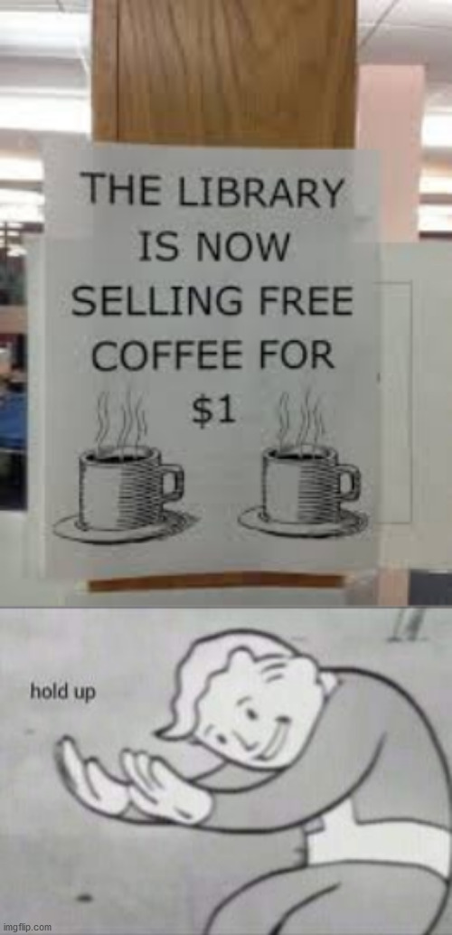 When it's free but it costs 1 fricking dollar! | image tagged in fallout hold up,memes,funny,task failed successfully,gifs,not really a gif | made w/ Imgflip meme maker