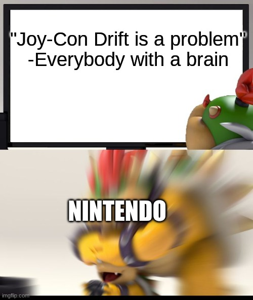 "So tru |  ""Joy-Con Drift is a problem"" -Everybody with a brain; NINTENDO 
