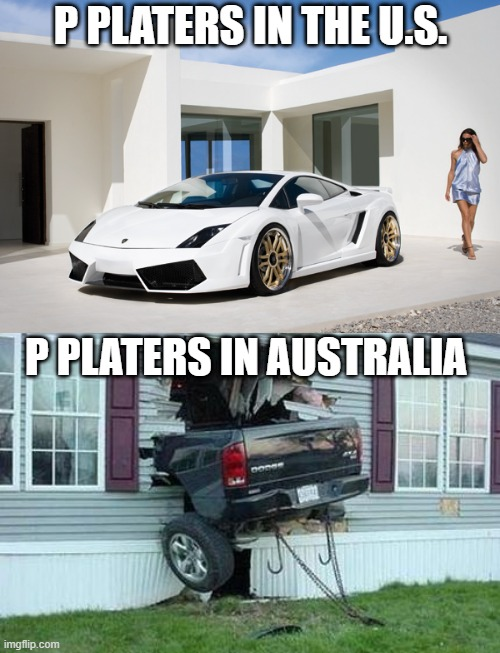 Chat. |  P PLATERS IN THE U.S. P PLATERS IN AUSTRALIA | image tagged in funny car crash | made w/ Imgflip meme maker
