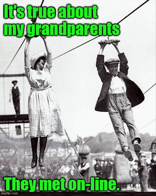See we had on-line service since the 1920's. |  It's true about  my grandparents; They met on-line. | image tagged in fun,online,technology challenged grandparents | made w/ Imgflip meme maker