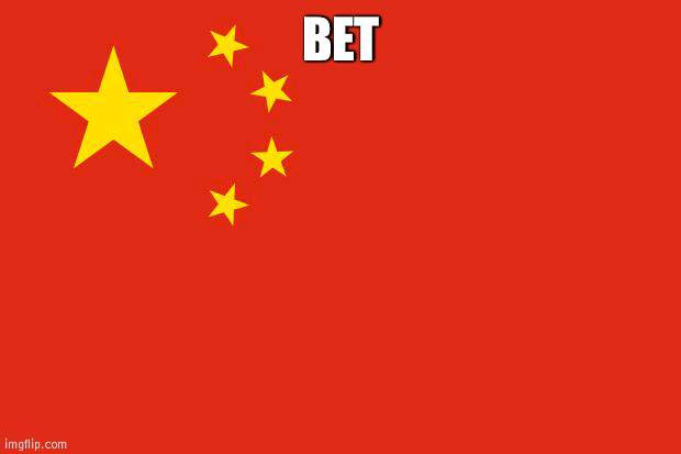 China the worst | BET | image tagged in china flag,china,bad | made w/ Imgflip meme maker