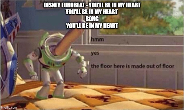 "randomly found it in the description for ""Disney Eurobeat- You'll Be in my Heart"" 