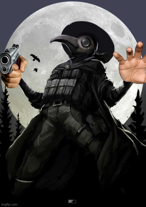 Evil Plague Doctor | image tagged in evil plague doctor | made w/ Imgflip meme maker