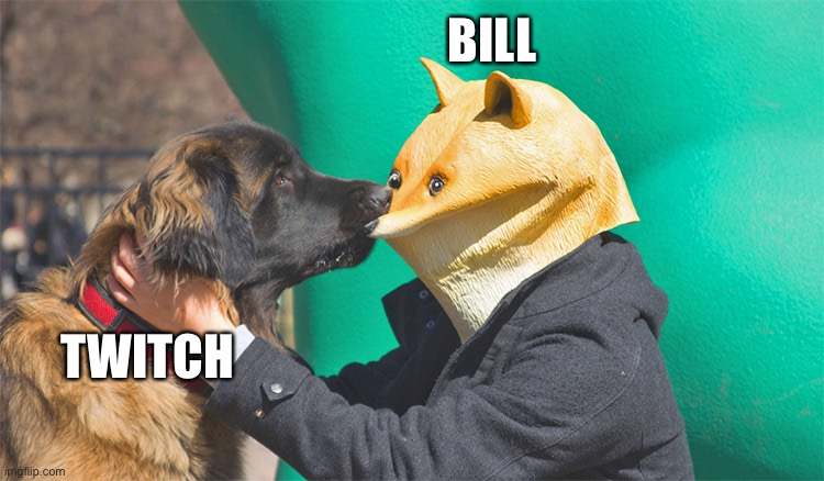Doge being bitten | BILL TWITCH | image tagged in doge being bitten | made w/ Imgflip meme maker