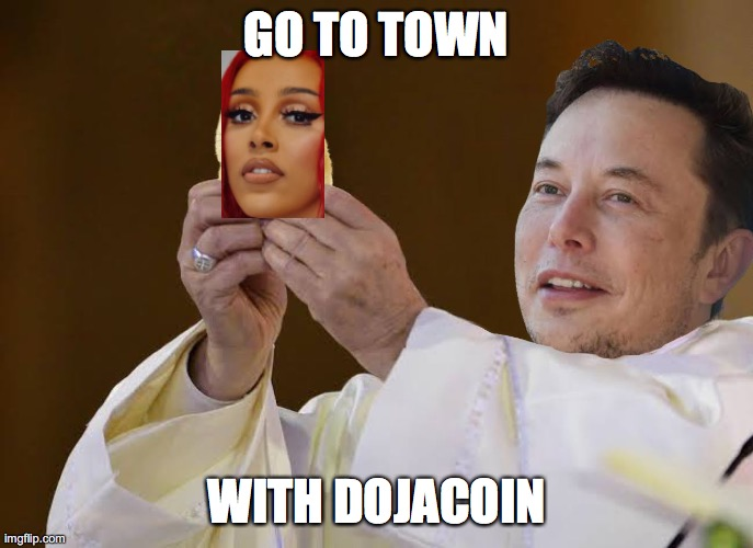 to the mars and beyond |  GO TO TOWN; WITH DOJACOIN | image tagged in dogecoin,dojacoin,cryptocurrency,crypto,elon musk,coin | made w/ Imgflip meme maker