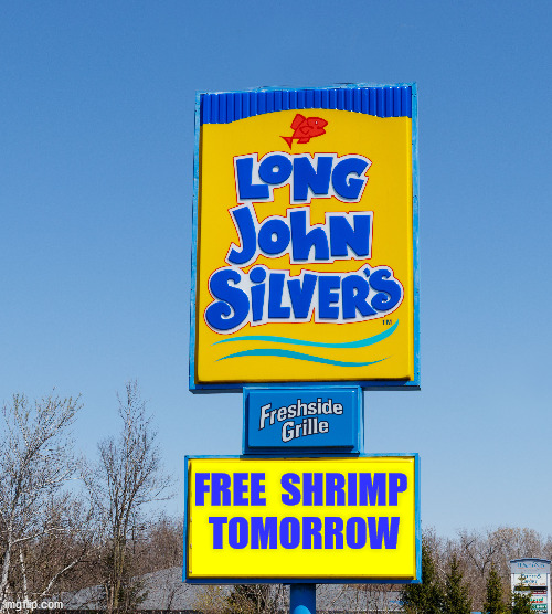 FREE  SHRIMP  TOMORROW | made w/ Imgflip meme maker