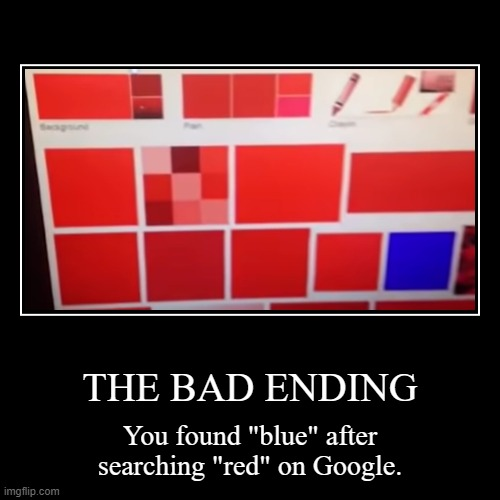 "THE BAD ENDING | You found ""blue"" after searching ""red"" on Google. 