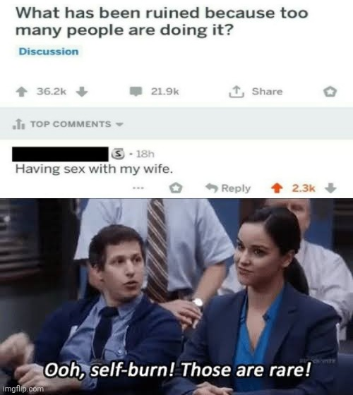 self-burn! | image tagged in ooh self-burn those are rare,funny,memes,fun,frontpage | made w/ Imgflip meme maker