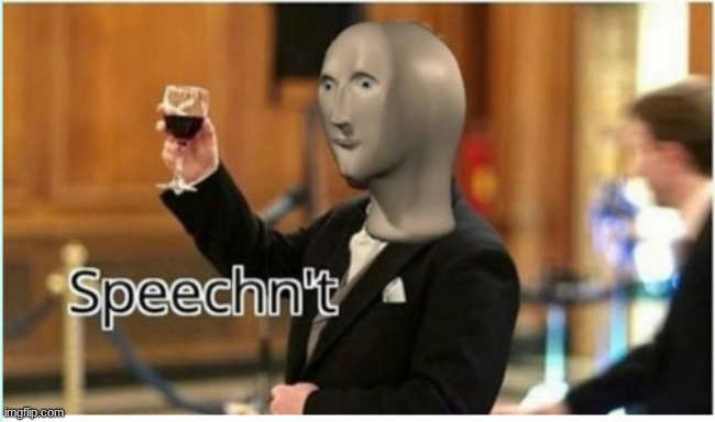 speechn't | image tagged in speechn't | made w/ Imgflip meme maker