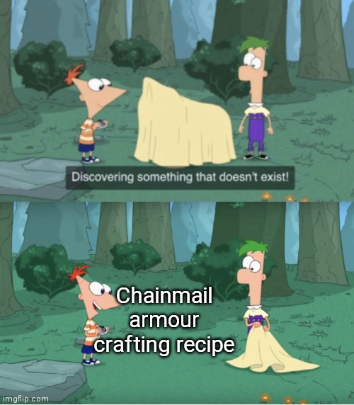It is so hard to get chainmail,harder than netherite |  Chainmail armour crafting recipe | image tagged in discovering something that doesn t exist | made w/ Imgflip meme maker