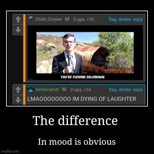 The difference | In mood is obvious | image tagged in funny,demotivationals | made w/ Imgflip demotivational maker