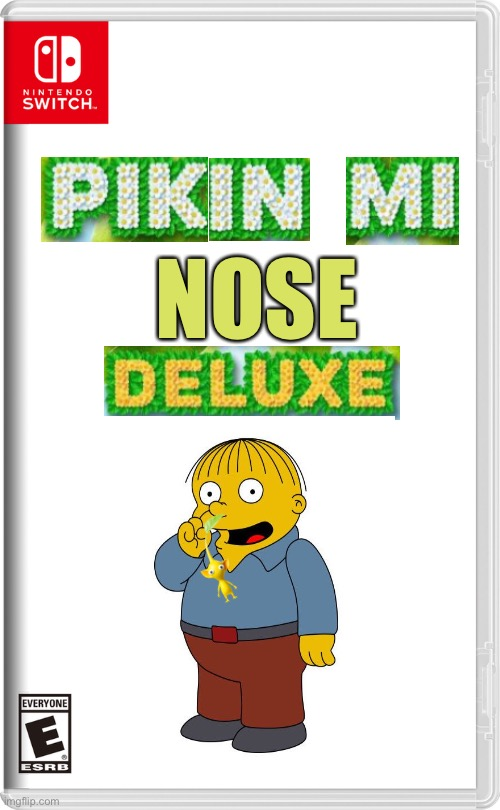Nintendo Switch |  NOSE | image tagged in nintendo switch,ralph wiggum,nose pick,memes | made w/ Imgflip meme maker