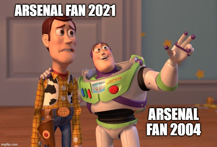 What the Hell has Happened to Arsenal |  ARSENAL FAN 2021; ARSENAL FAN 2004 | image tagged in memes,x x everywhere,arsenal,premier league,sport,soccer | made w/ Imgflip meme maker