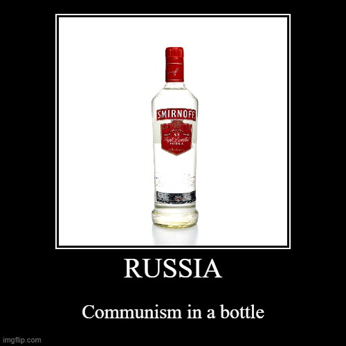 VoDKa | RUSSIA | Communism in a bottle | image tagged in funny,demotivationals | made w/ Imgflip demotivational maker