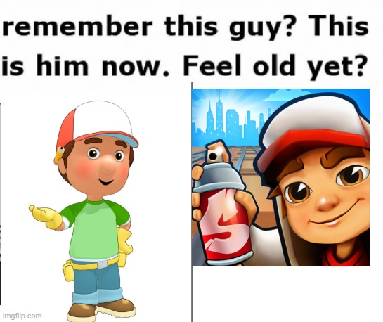 handy manny sure grew up | image tagged in remember this guy | made w/ Imgflip meme maker