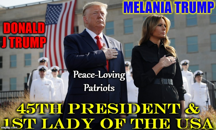 No one can dispute, President Trump gave us the greatest economy EVER |  MELANIA TRUMP; DONALD J TRUMP; Peace-Loving Patriots; 45TH PRESIDENT & 1ST LADY OF THE USA | image tagged in vince vance,president trump,potus,melania trump,flotus,memes | made w/ Imgflip meme maker