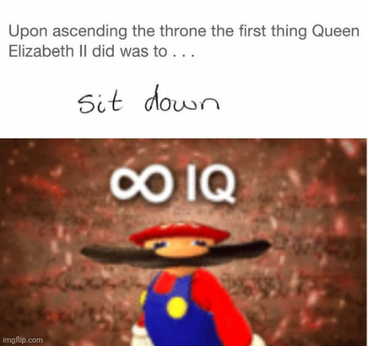 Lol smort | image tagged in infinite iq,funny,steve harvey,well youre not wrong,queen elizabeth,no no hes got a point | made w/ Imgflip meme maker