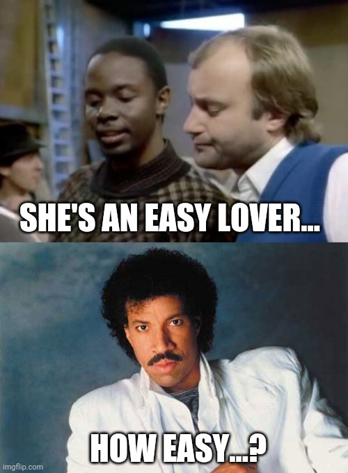I love Sundays!!! |  SHE'S AN EASY LOVER... HOW EASY...? | image tagged in lionel richie,phil collins,philip bailey,easy,lover,sunday | made w/ Imgflip meme maker