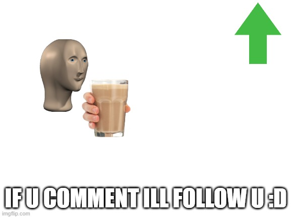 just comment! :D |  IF U COMMENT ILL FOLLOW U :D | image tagged in follow,comment | made w/ Imgflip meme maker