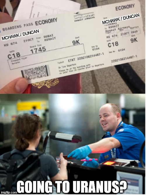 MCHAWK / DUNCAN MCHAWK / DUNCAN GOING TO URANUS? | image tagged in funny name boarding pass | made w/ Imgflip meme maker