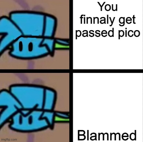 F                       N                             F |  You finnaly get passed pico; Blammed | image tagged in fnf,mems,memes,funny,silly,cool | made w/ Imgflip meme maker