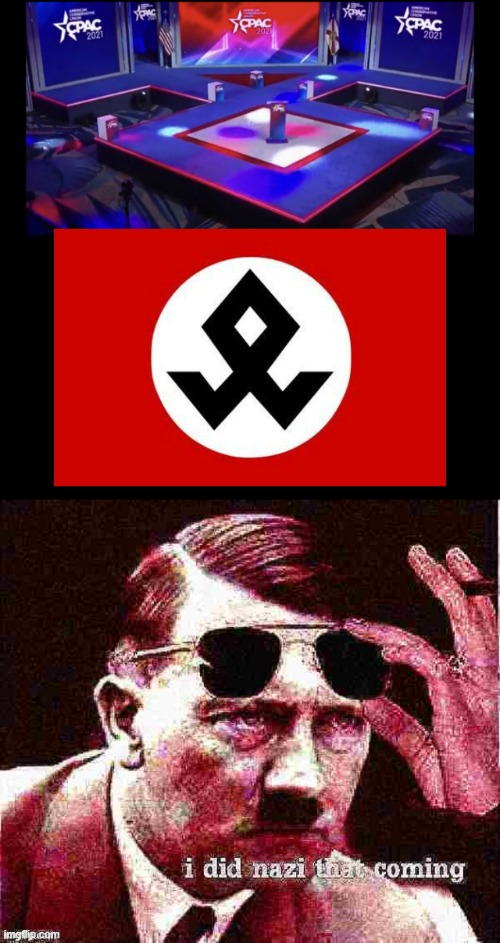 mmm that's a Nazi symbol ya know, CPAC, might wanna change your stage up | image tagged in cpac stage nazi symbol,hitler i did nazi that coming deep-fried,nazi,stage,wut,yikes | made w/ Imgflip meme maker
