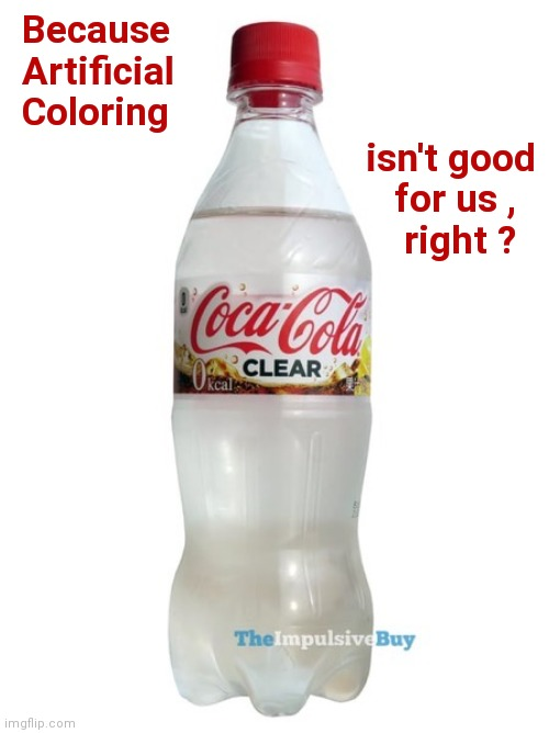 The Ghost of soft drinks past |  Because  Artificial  Coloring; isn't good  for us ,    right ? | image tagged in share a coke with,white people,well yes but actually no,bad pun,commercials | made w/ Imgflip meme maker