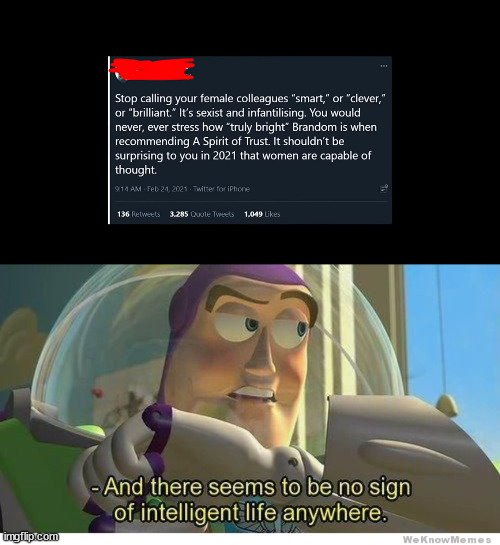 image tagged in buzz lightyear no intelligent life | made w/ Imgflip meme maker