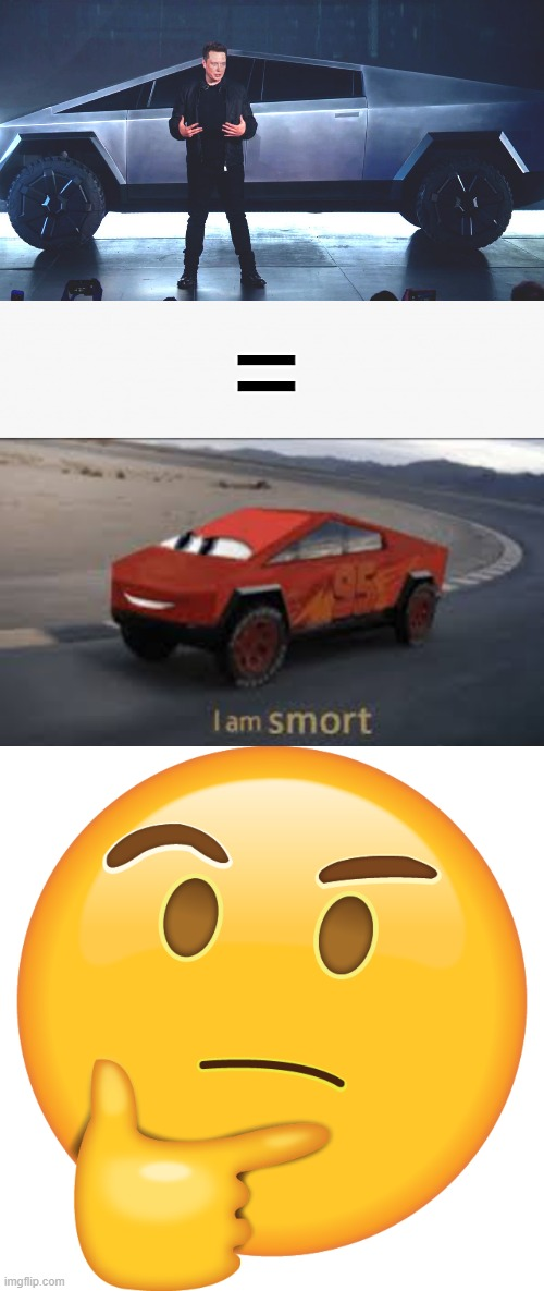yes |  = | image tagged in i am smort,elon musk,cybertruck,hmmm | made w/ Imgflip meme maker