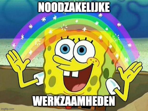 """Spongebob rainbow meme: """"Noodzakelijke Werkzaamheden"""""""