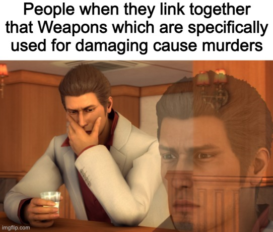Shooting stuff is literally the purpose of a gun. Why do people become surprised when they're used for shooting? |  People when they link together that Weapons which are specifically used for damaging cause murders | image tagged in gun | made w/ Imgflip meme maker