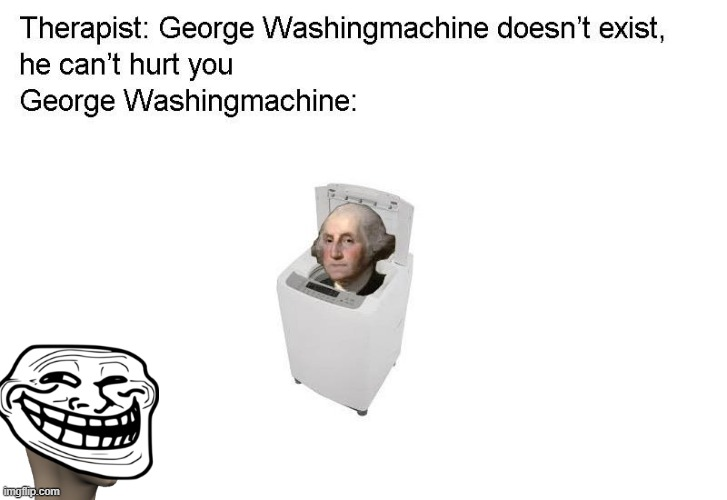 ITS THE MEME, NOT ME | image tagged in george washington,george washingmachine,meme,cool,minecraft,lol | made w/ Imgflip meme maker