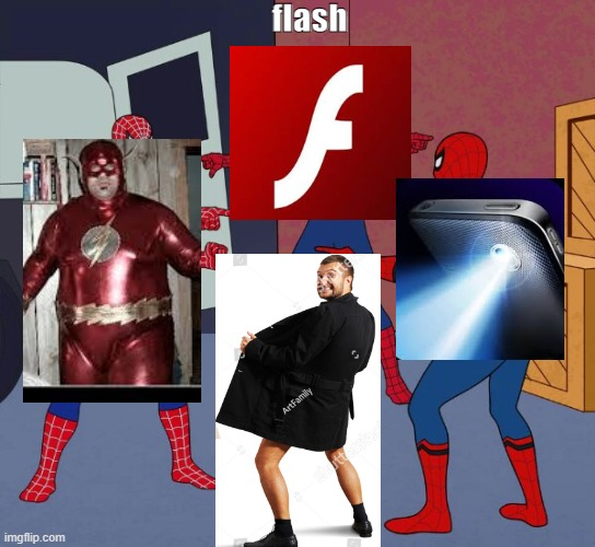 Spider Man Triple |  flash | image tagged in spider man triple,flash,adobe flash,flashlight,spiderman pointing at spiderman,memes | made w/ Imgflip meme maker