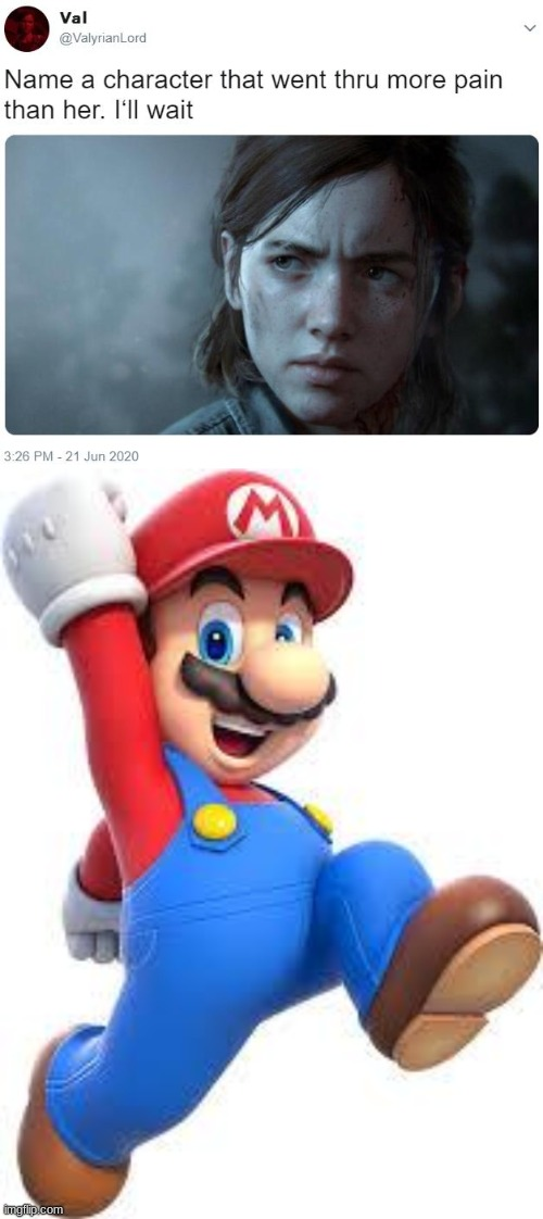 smash bros meme | image tagged in mario,last of us,name one character who went through more pain than her,mario dies | made w/ Imgflip meme maker