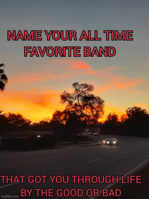 All time favorite band | image tagged in all time favorite band,real life,the good old days,rock band,living,moving on | made w/ Imgflip meme maker