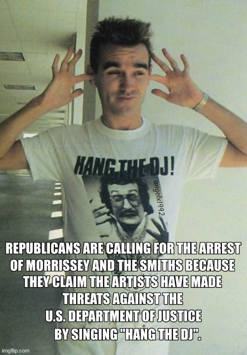 image tagged in clown car republicans,the smiths,morrissey,dj,songs,panic | made w/ Imgflip meme maker