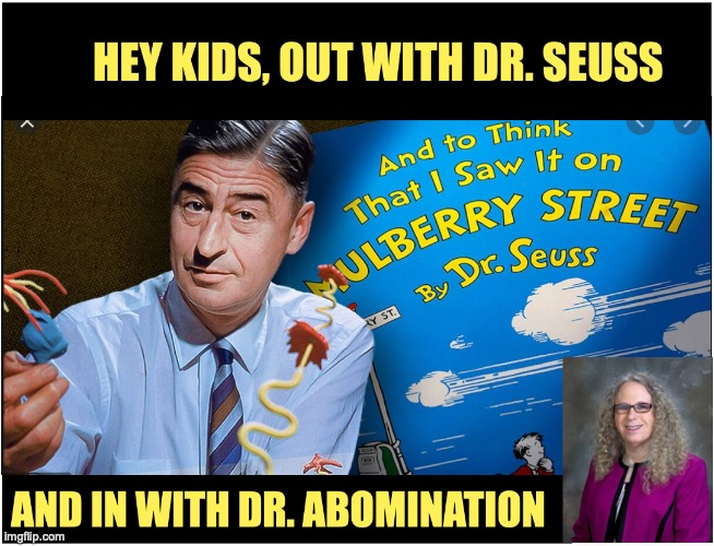 Dr. Seuss | image tagged in cancelled | made w/ Imgflip meme maker