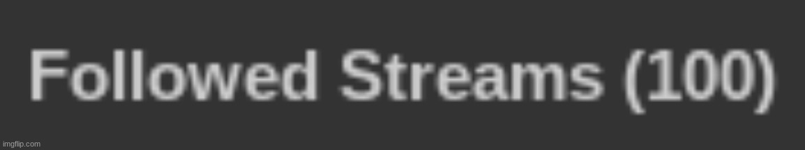 100 Streams | image tagged in 100,streams,followed,bois | made w/ Imgflip meme maker