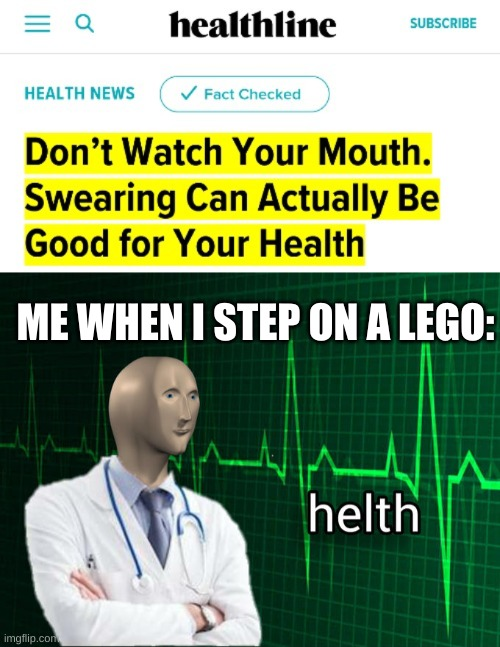 ME WHEN I STEP ON A LEGO: | image tagged in stonks helth | made w/ Imgflip meme maker