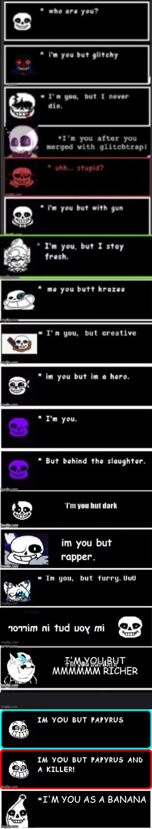 my contribution to this sans au chain |  I'M YOU AS A BANANA | image tagged in memes,funny,sans,undertale | made w/ Imgflip meme maker