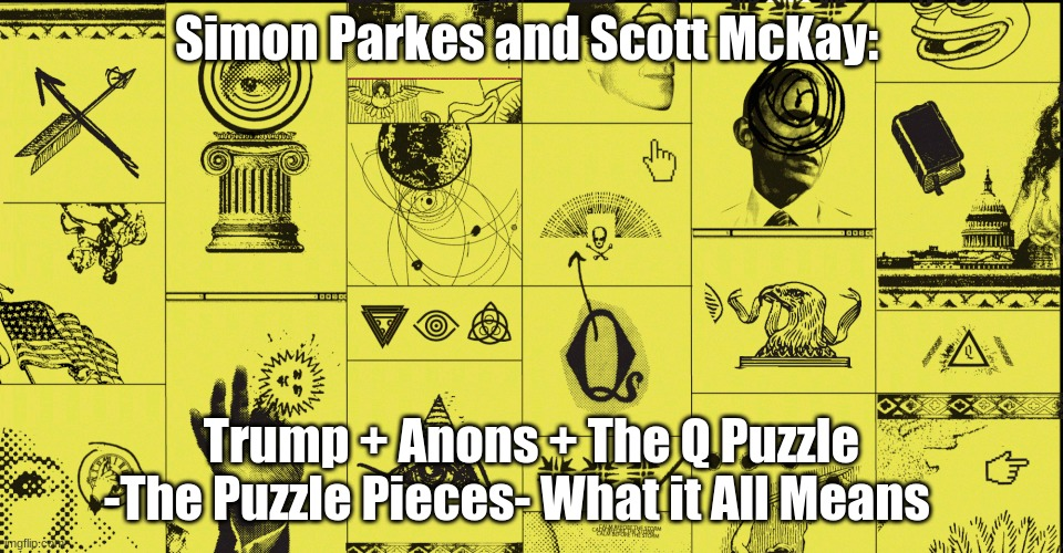 Simon Parkes and Scott McKay: Trump + Anons + The Q Puzzle -The Puzzle Pieces- What It All Means (Video)