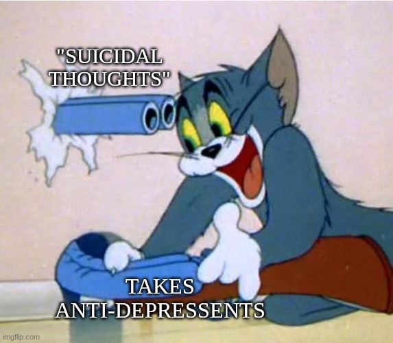 "contricdictory |  ""SUICIDAL THOUGHTS""; TAKES ANTI-DEPRESSENTS 