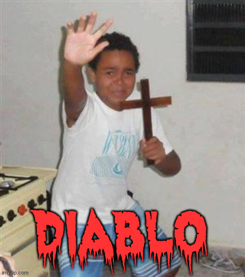 DIABLO | image tagged in scared kid | made w/ Imgflip meme maker