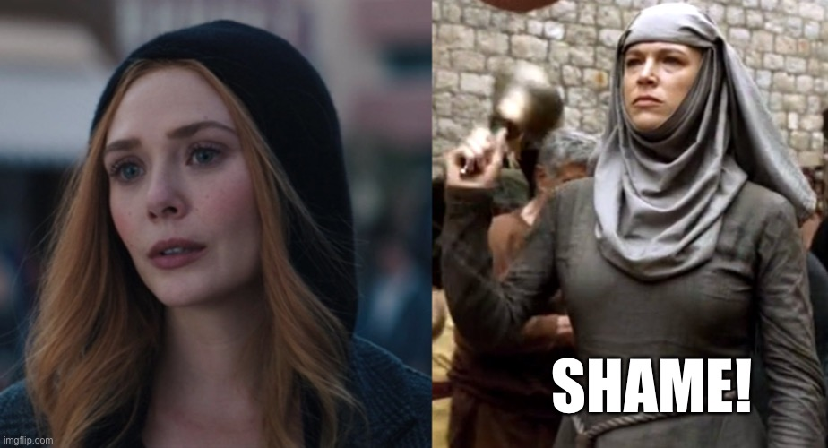 Walk of shame |  SHAME! | image tagged in wandavision,game of thrones,marvel,disney plus,shame | made w/ Imgflip meme maker