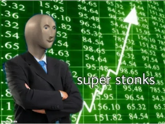 Super Stonks | image tagged in super stonks | made w/ Imgflip meme maker