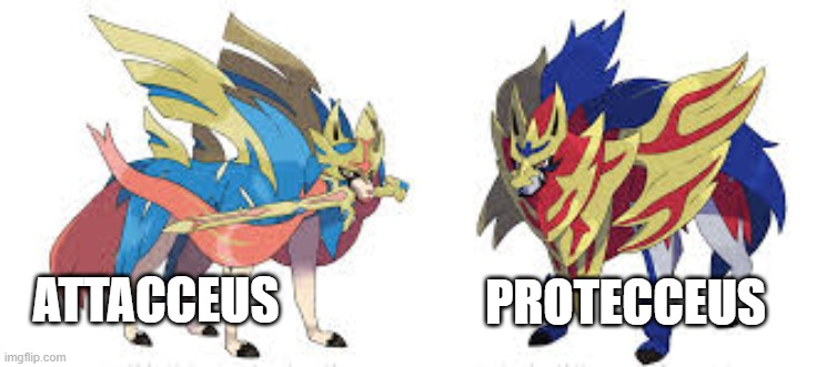fixed the names |  ATTACCEUS; PROTECCEUS | image tagged in pokemon sword and shield,pokemon | made w/ Imgflip meme maker